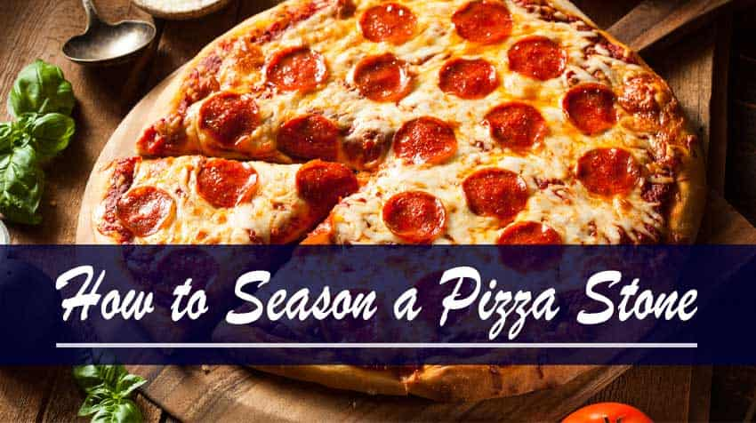 How to Season a Pizza Stone