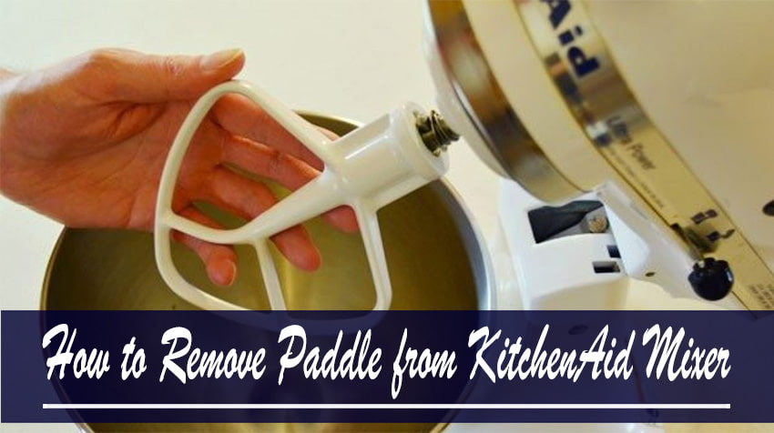 How to Remove Paddle from KitchenAid Mixer