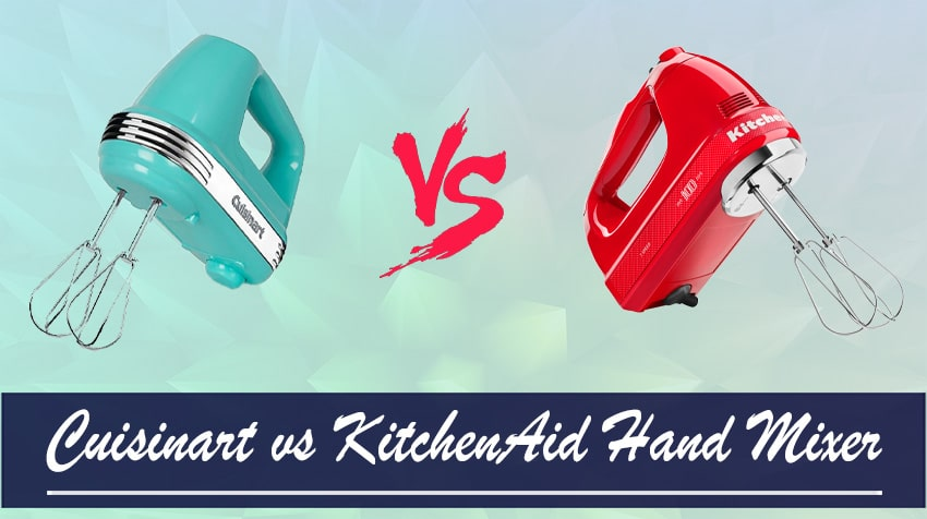 what are the deference between cusinart and kitchenaid hand mixer