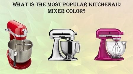 Best KitchenAid Mixer Color